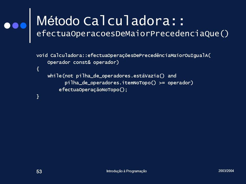 Método Calculadora:: efectuaOperacoesDeMaiorPrecedenciaQue()