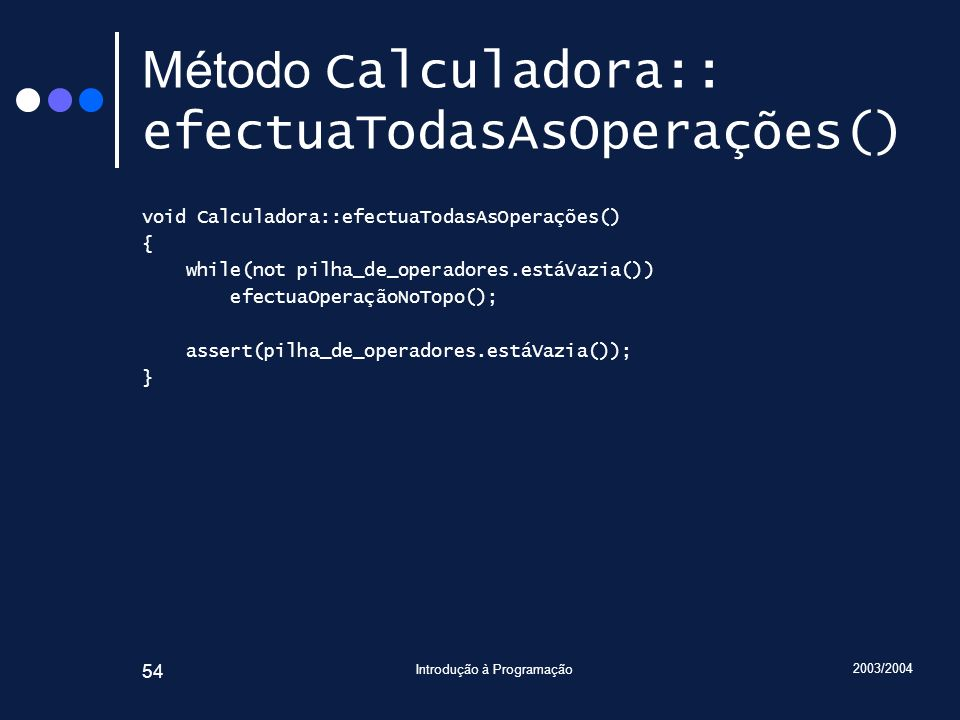 Método Calculadora:: efectuaTodasAsOperações()