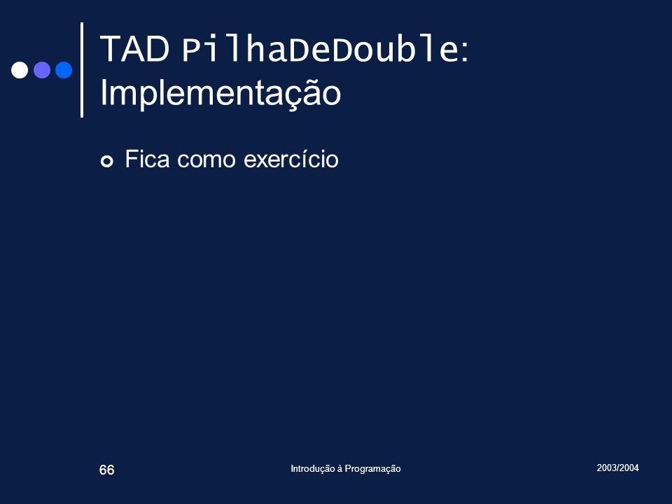 TAD PilhaDeDouble: Implementação