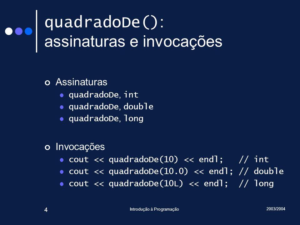 quadradoDe(): assinaturas e invocações