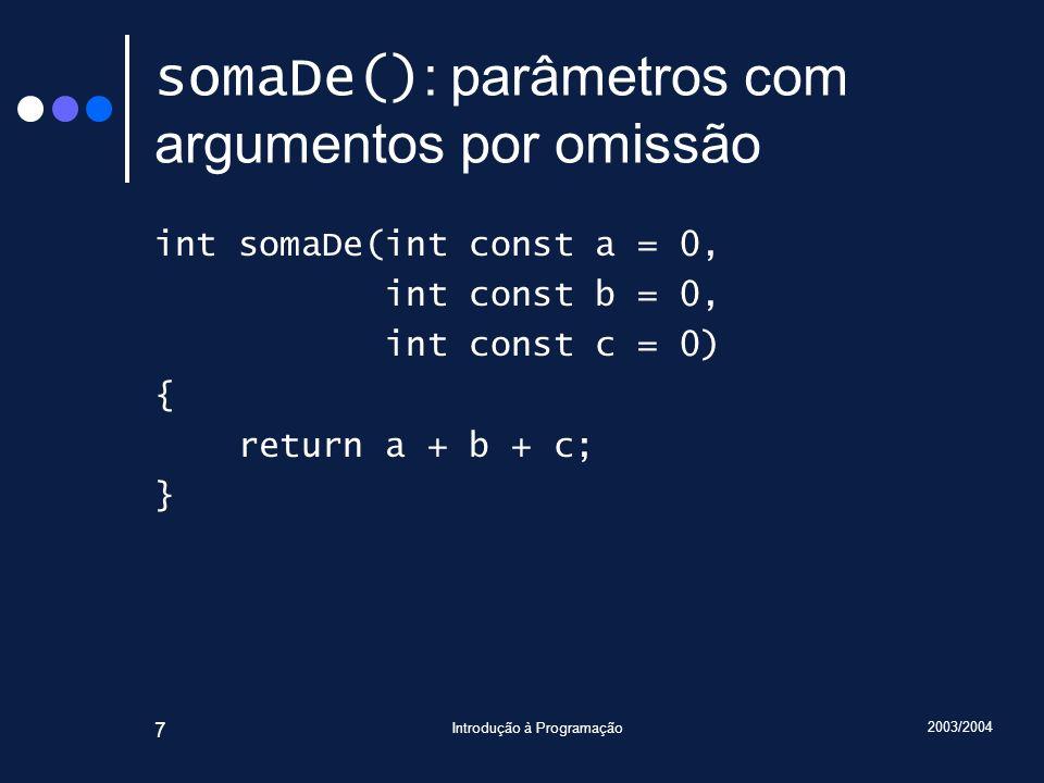 somaDe(): parâmetros com argumentos por omissão