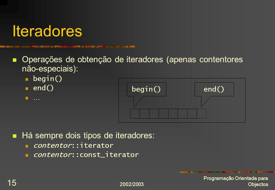 Iteradores Operações de obtenção de iteradores (apenas contentores não-especiais): begin() end() …