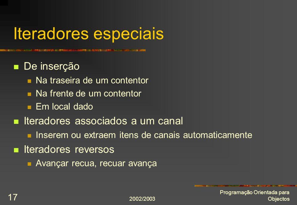 Iteradores especiais De inserção Iteradores associados a um canal