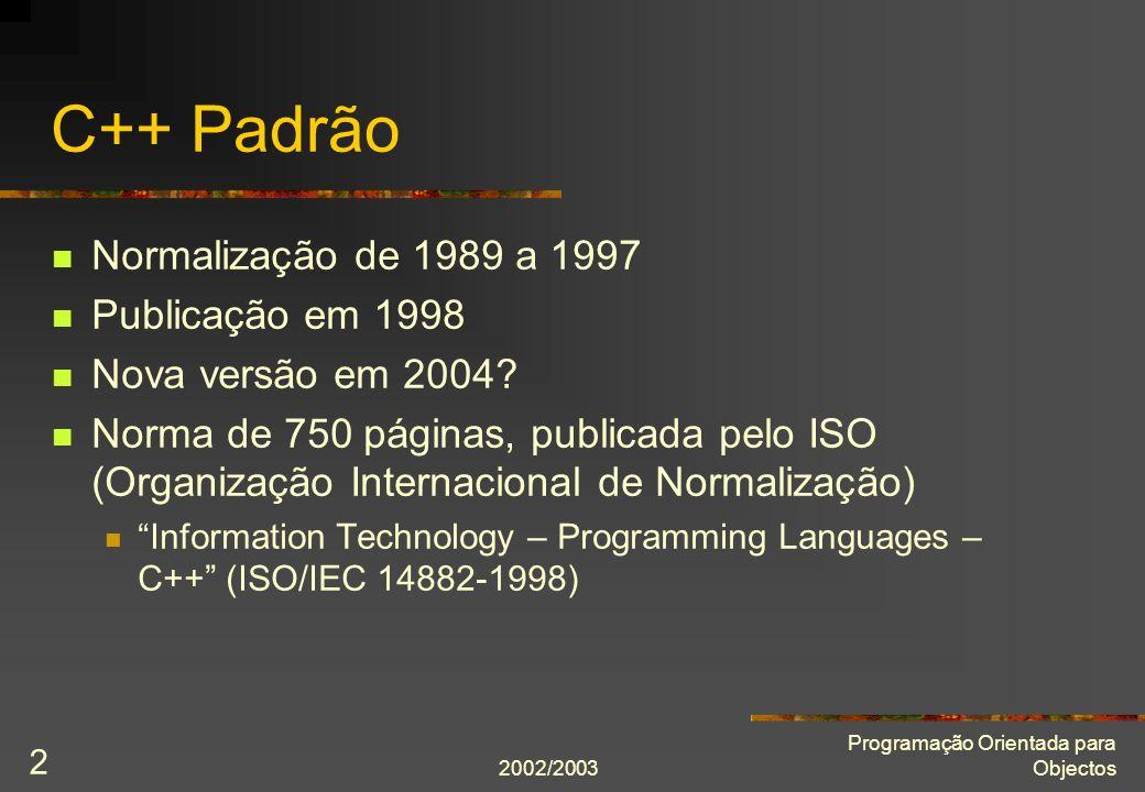 C++ Padrão Normalização de 1989 a 1997 Publicação em 1998