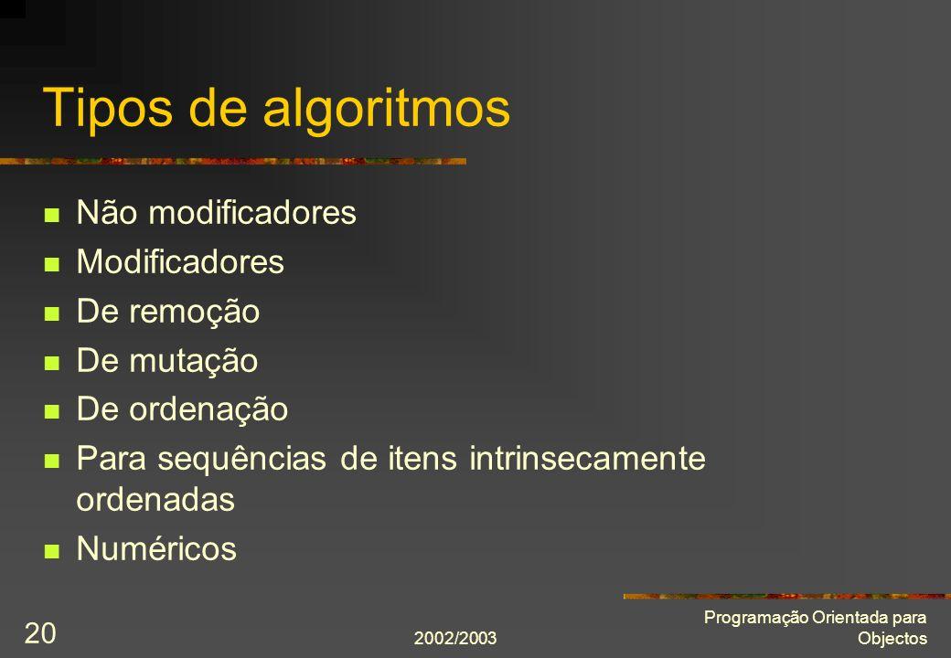 Tipos de algoritmos Não modificadores Modificadores De remoção