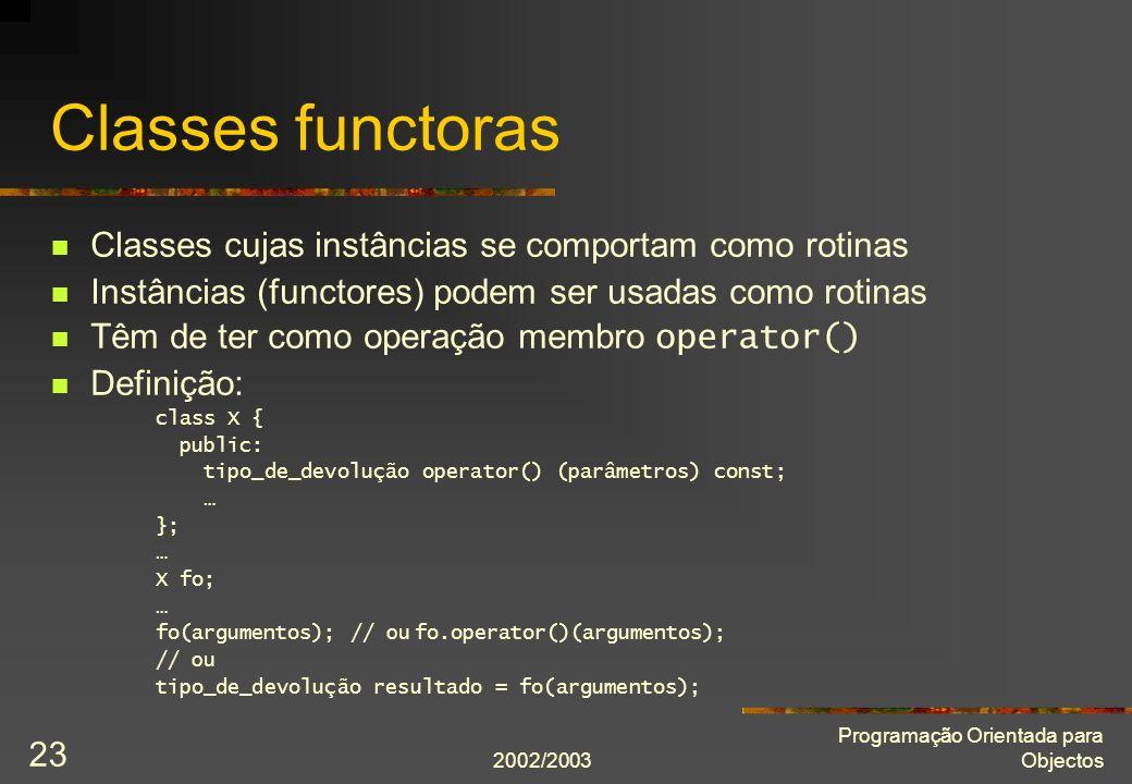 Classes functoras Classes cujas instâncias se comportam como rotinas