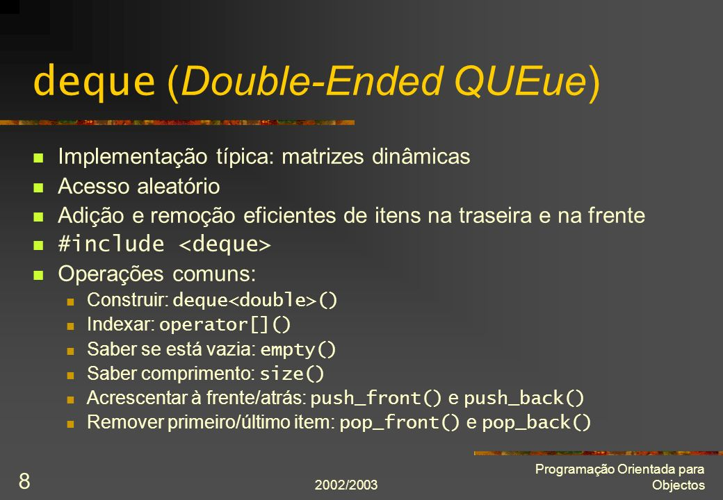 deque (Double-Ended QUEue)