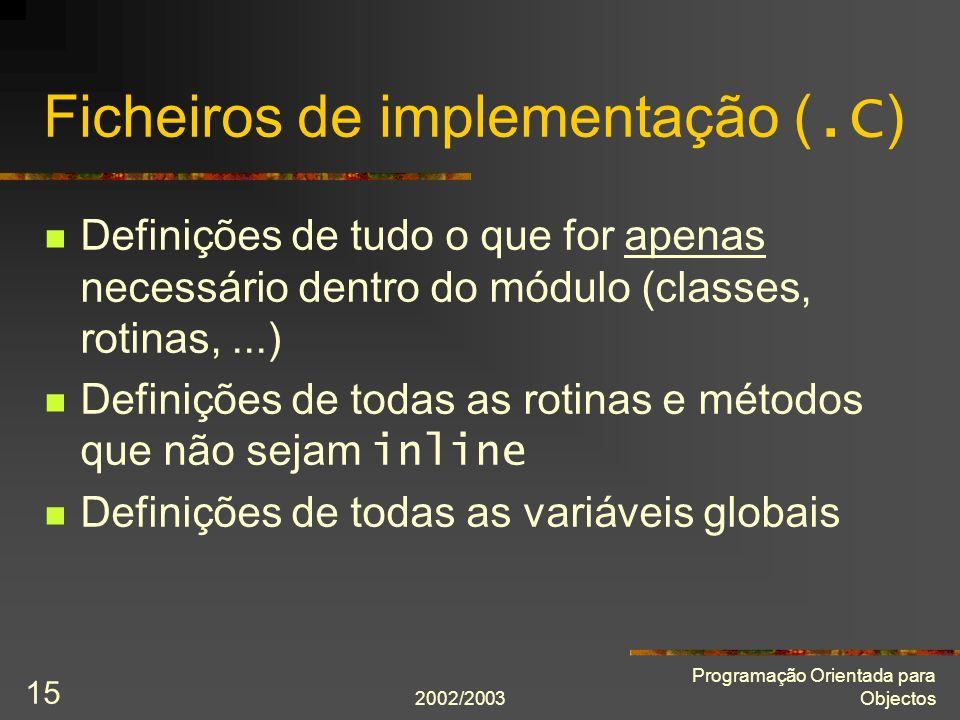 Ficheiros de implementação (.C)
