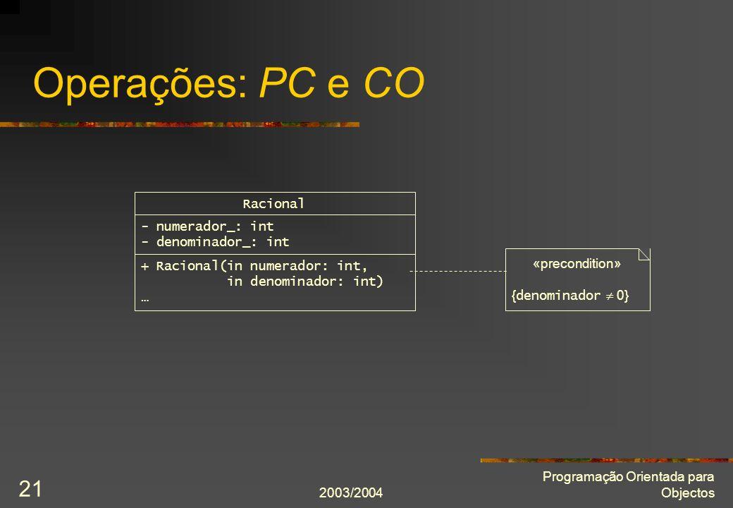 Operações: PC e CO Racional - numerador_: int - denominador_: int