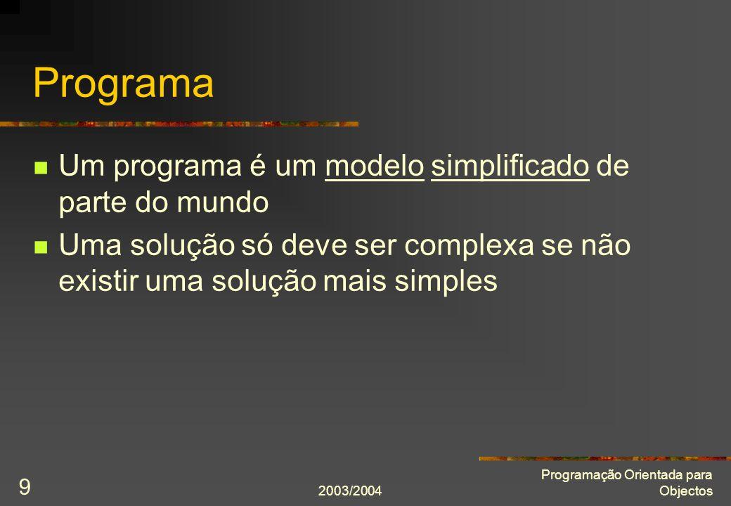 Programa Um programa é um modelo simplificado de parte do mundo