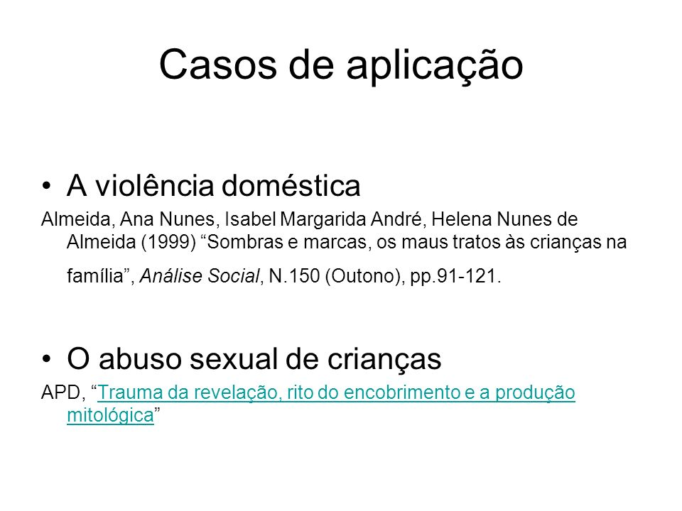 Casos de aplicação A violência doméstica O abuso sexual de crianças