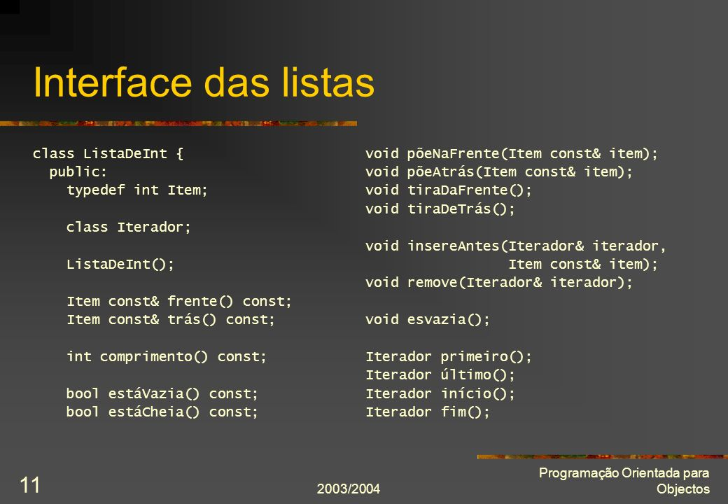Interface das listas class ListaDeInt { public: typedef int Item;