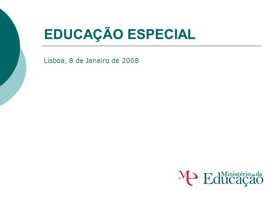 EDUCAÇÃO ESPECIAL Lisboa, 8 de Janeiro de 2008