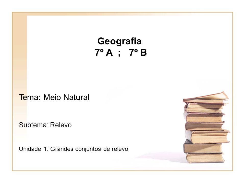 Geografia 7º A ; 7º B.