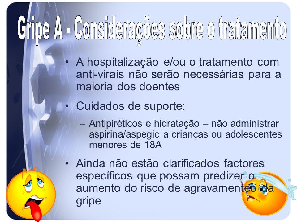 Gripe A - Considerações sobre o tratamento