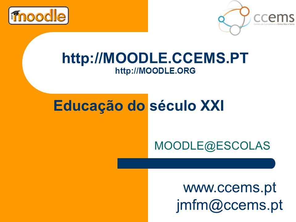 http://MOODLE.CCEMS.PT http://MOODLE.ORG