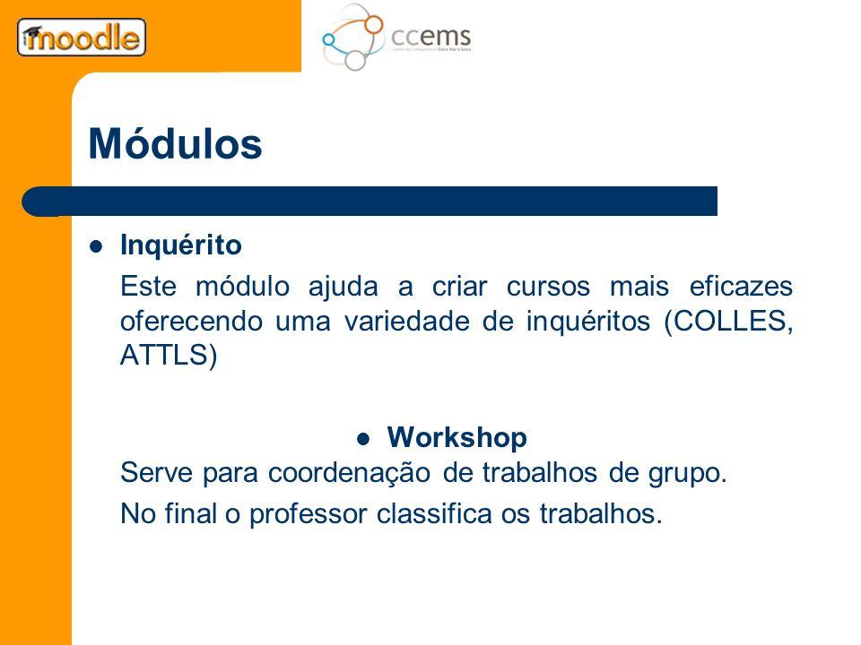 Módulos Inquérito. Este módulo ajuda a criar cursos mais eficazes oferecendo uma variedade de inquéritos (COLLES, ATTLS)