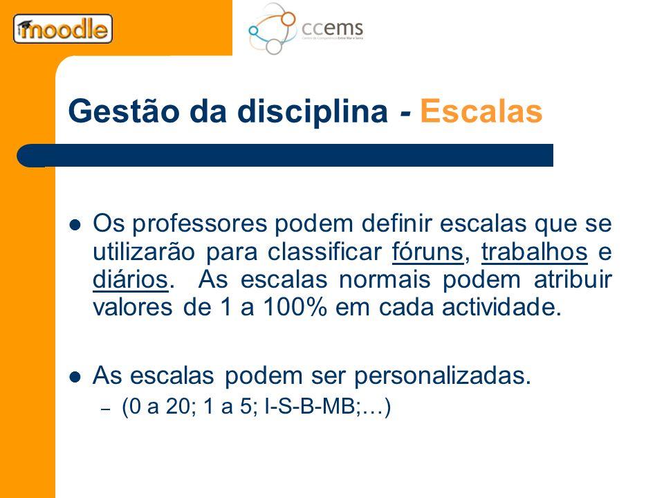 Gestão da disciplina - Escalas