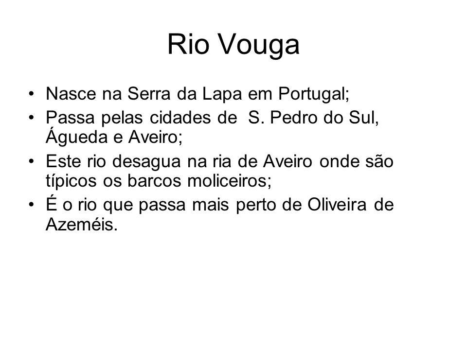 Rio Vouga Nasce na Serra da Lapa em Portugal;