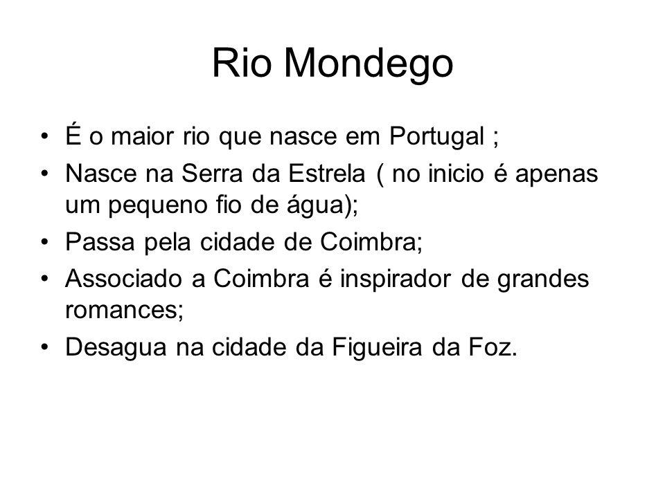 Rio Mondego É o maior rio que nasce em Portugal ;