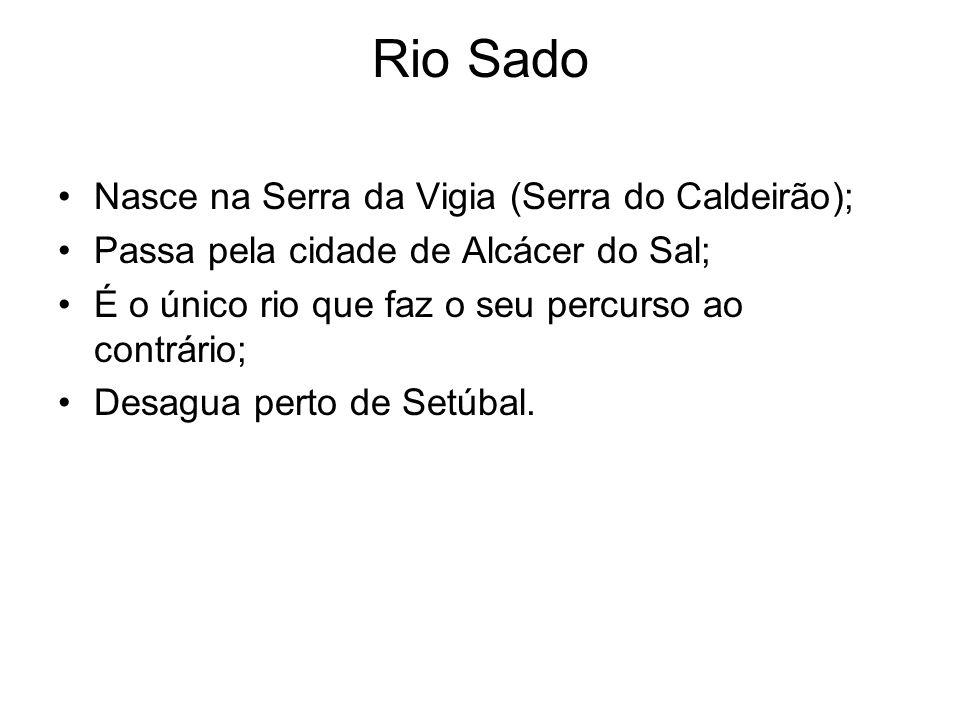 Rio Sado Nasce na Serra da Vigia (Serra do Caldeirão);