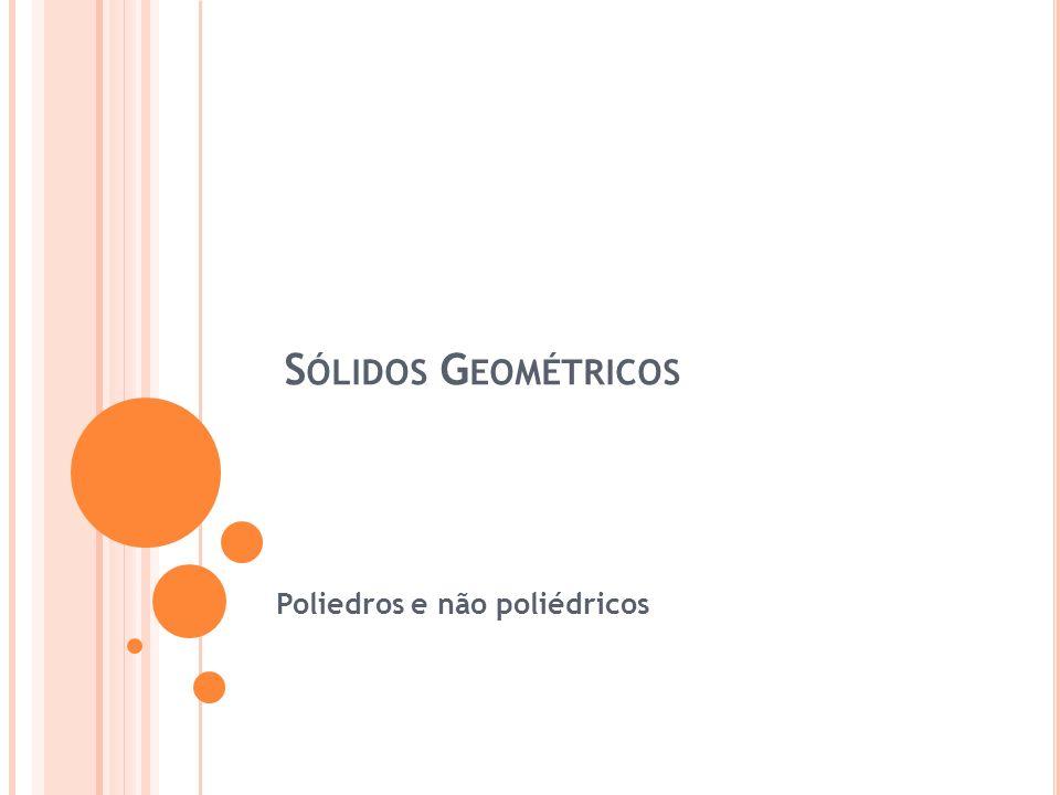 Poliedros e não poliédricos