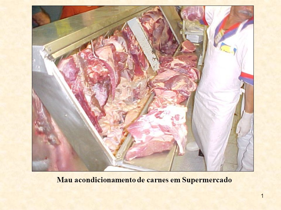 Mau acondicionamento de carnes em Supermercado
