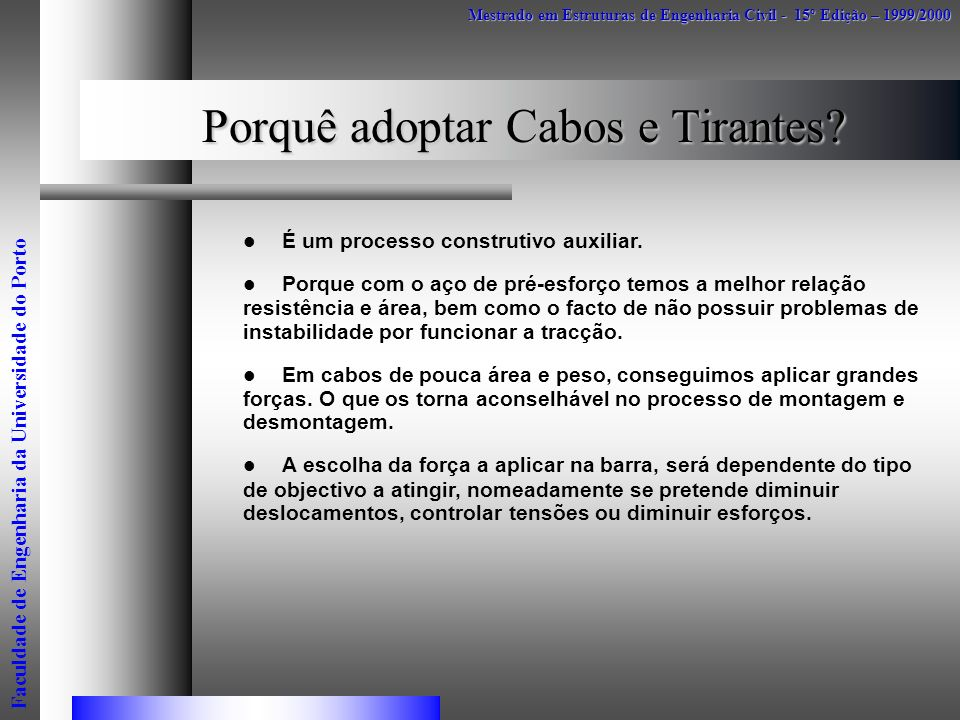 Porquê adoptar Cabos e Tirantes
