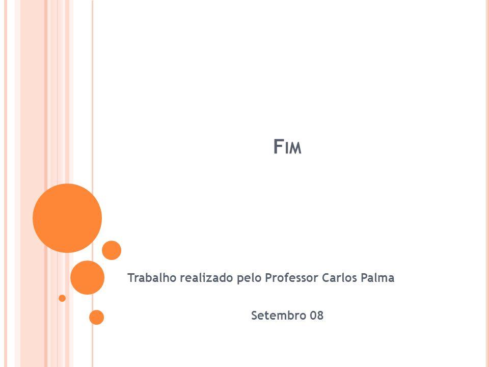 Trabalho realizado pelo Professor Carlos Palma Setembro 08