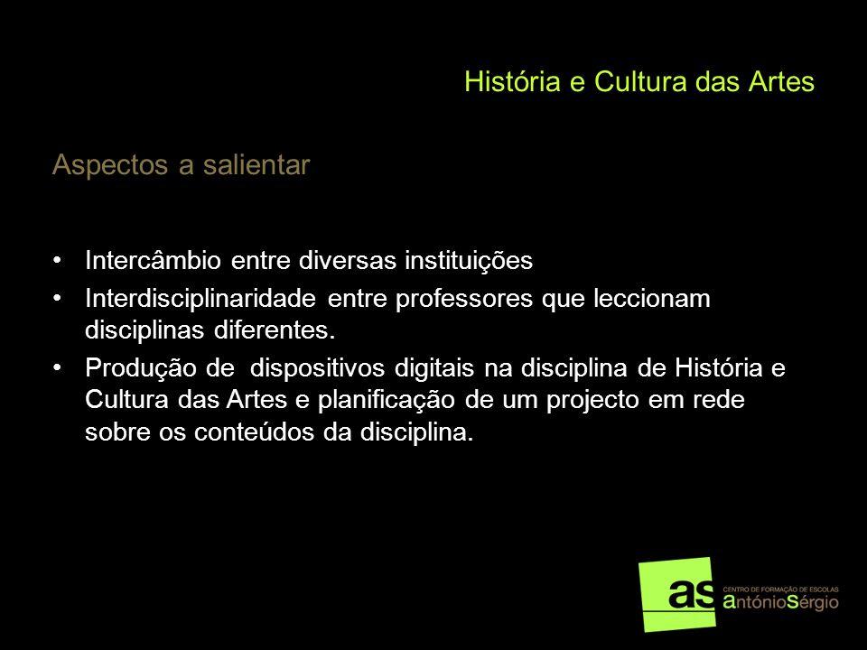 História e Cultura das Artes Aspectos a salientar