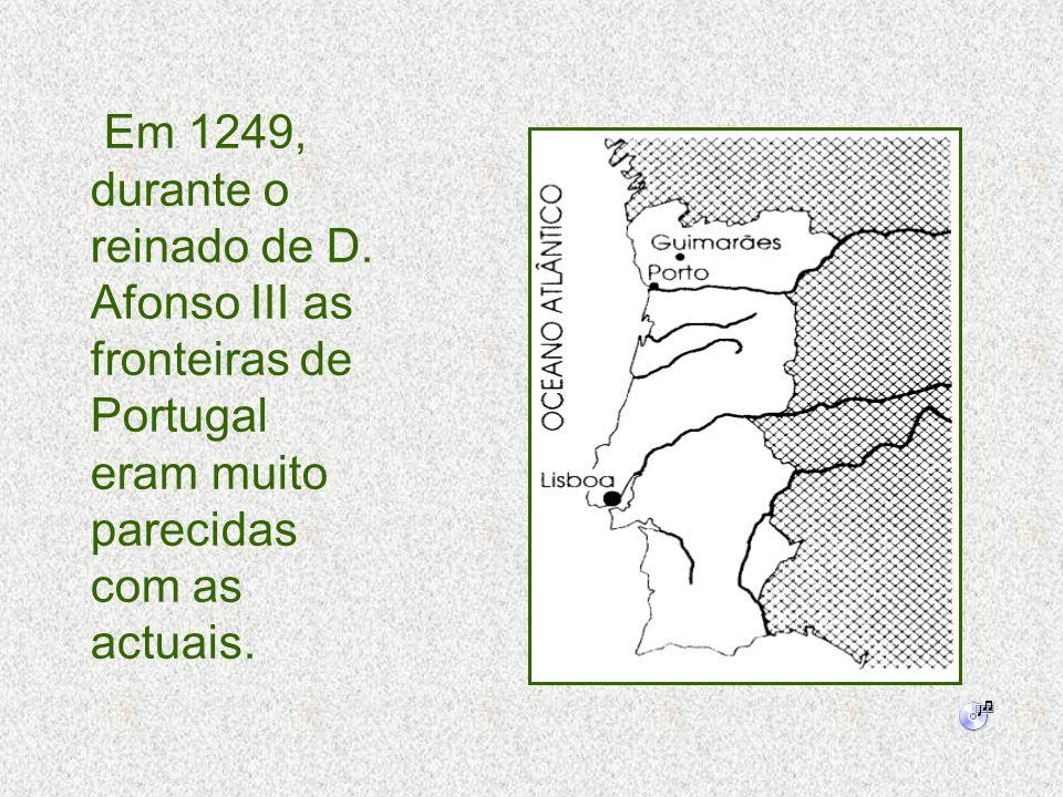 Em 1249, durante o reinado de D