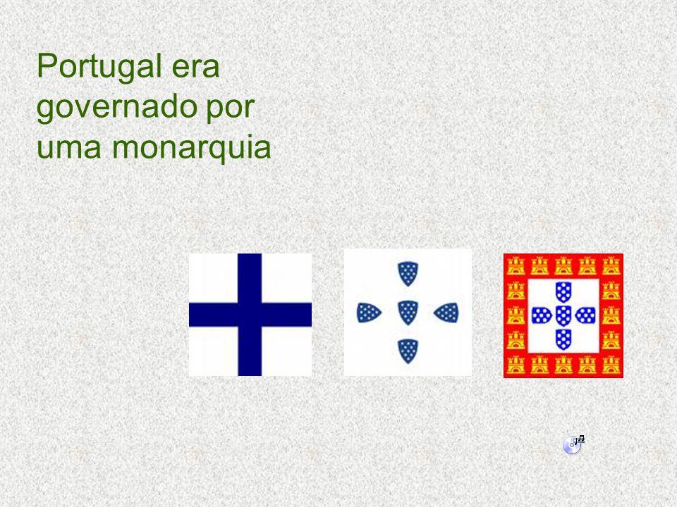 Portugal era governado por uma monarquia