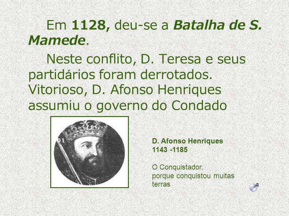 Em 1128, deu-se a Batalha de S. Mamede.
