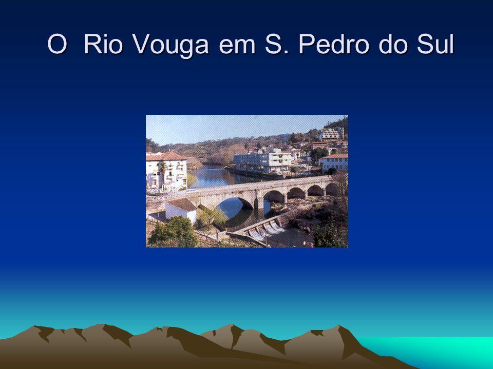 O Rio Vouga em S. Pedro do Sul
