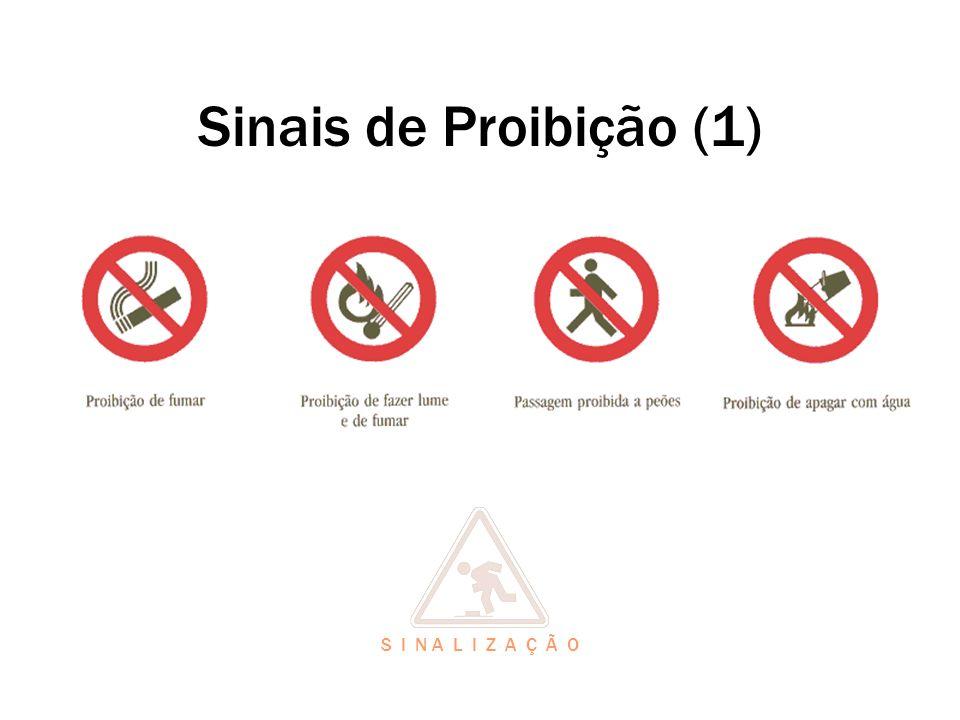 Sinais de Proibição (1) S I N A L I Z A Ç Ã O