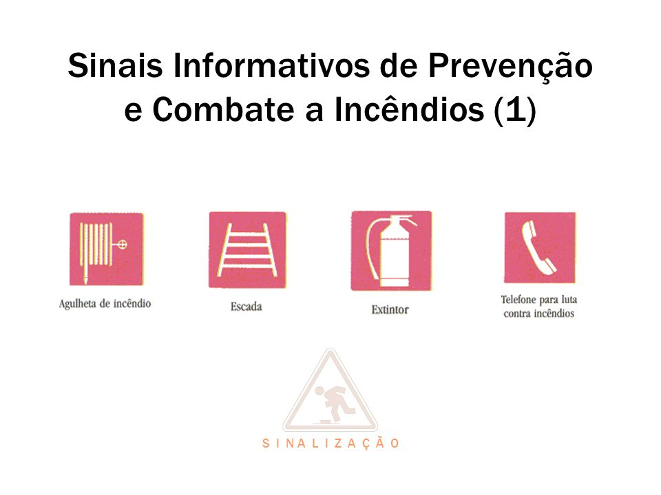 Sinais Informativos de Prevenção e Combate a Incêndios (1)