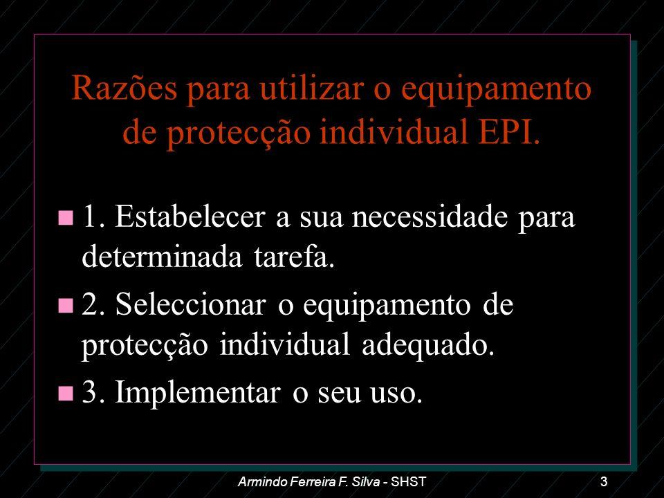Razões para utilizar o equipamento de protecção individual EPI.