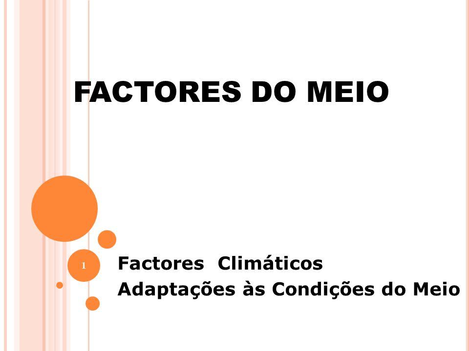 Factores Climáticos Adaptações às Condições do Meio