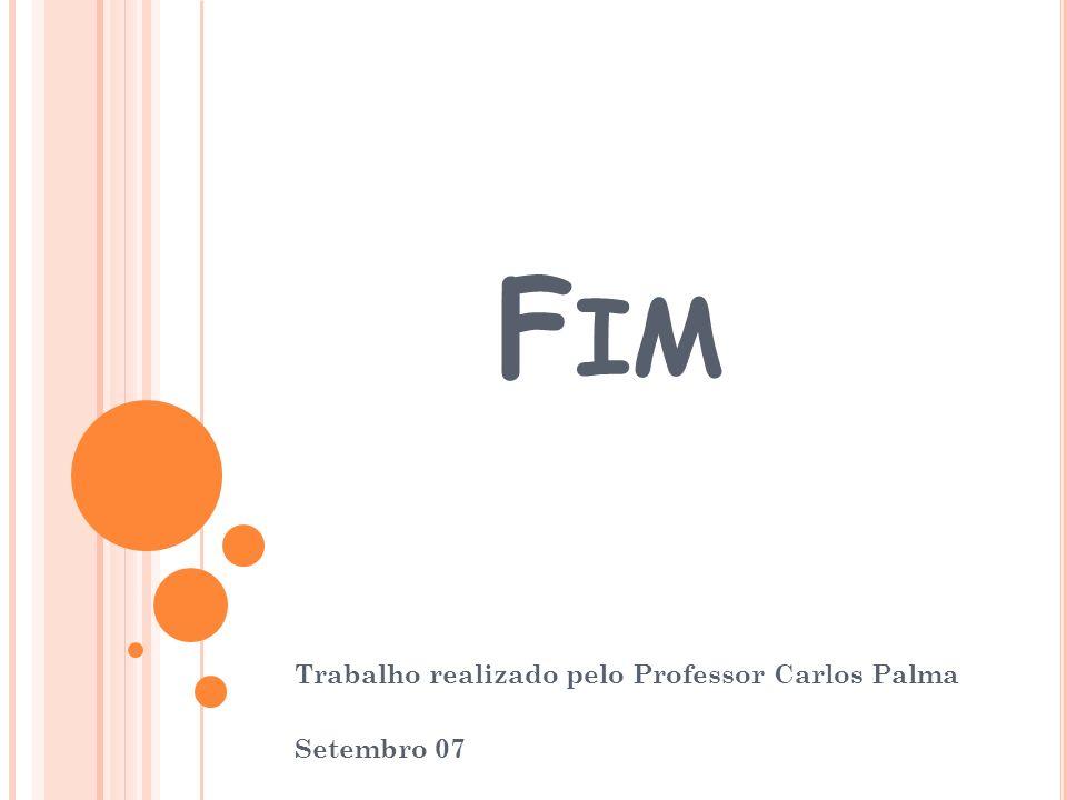 Trabalho realizado pelo Professor Carlos Palma Setembro 07
