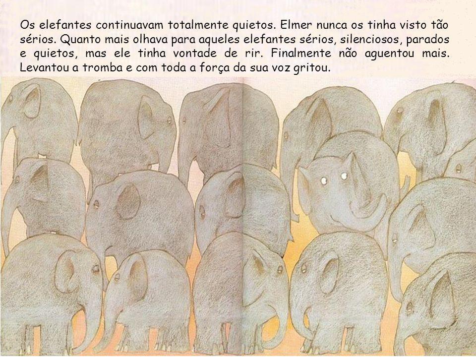 Os elefantes continuavam totalmente quietos