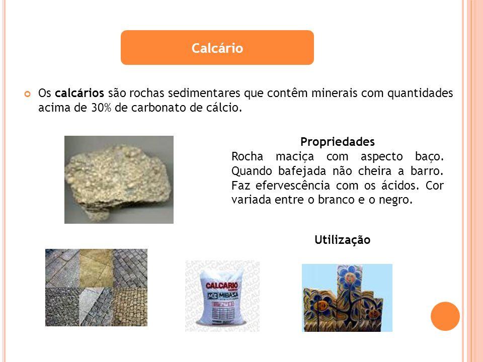 Calcário Os calcários são rochas sedimentares que contêm minerais com quantidades acima de 30% de carbonato de cálcio.
