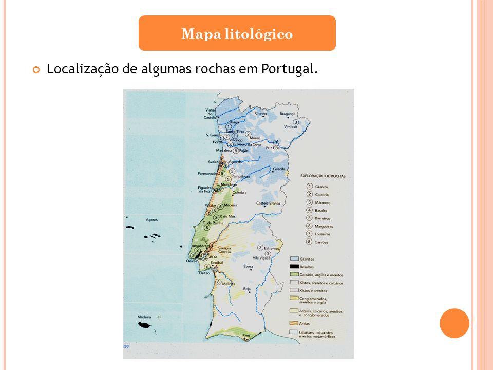 Mapa litológico Localização de algumas rochas em Portugal.