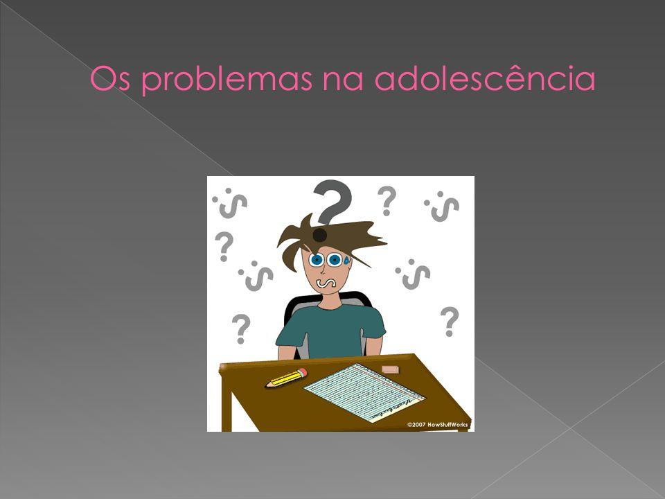 Os problemas na adolescência
