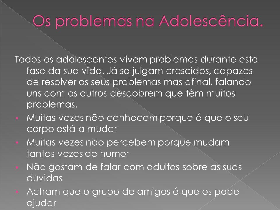 Os problemas na Adolescência.
