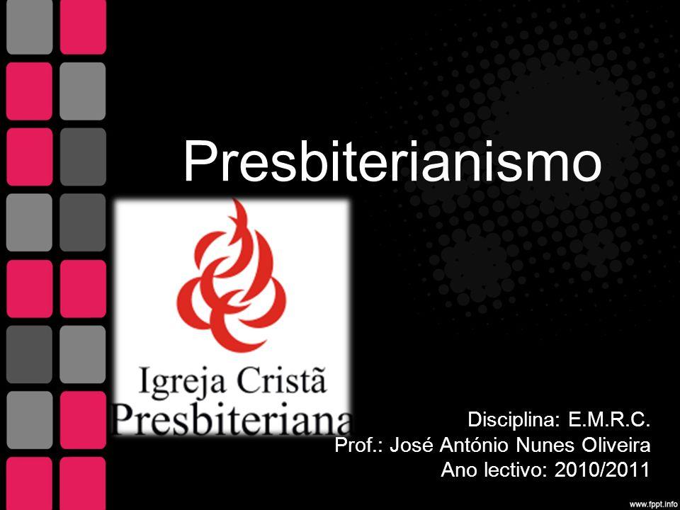 Presbiterianismo Disciplina: E.M.R.C.