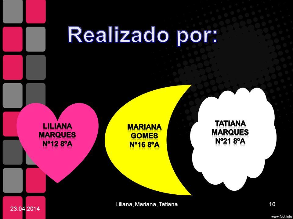 Liliana, Mariana, Tatiana