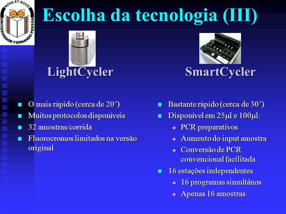 Escolha da tecnologia (III)