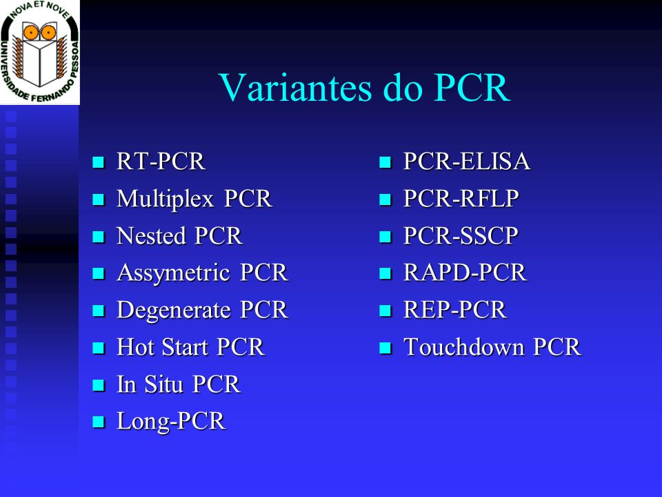 Variantes do PCR RT-PCR Multiplex PCR Nested PCR Assymetric PCR
