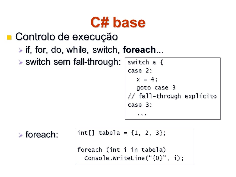 C# base Controlo de execução if, for, do, while, switch, foreach...
