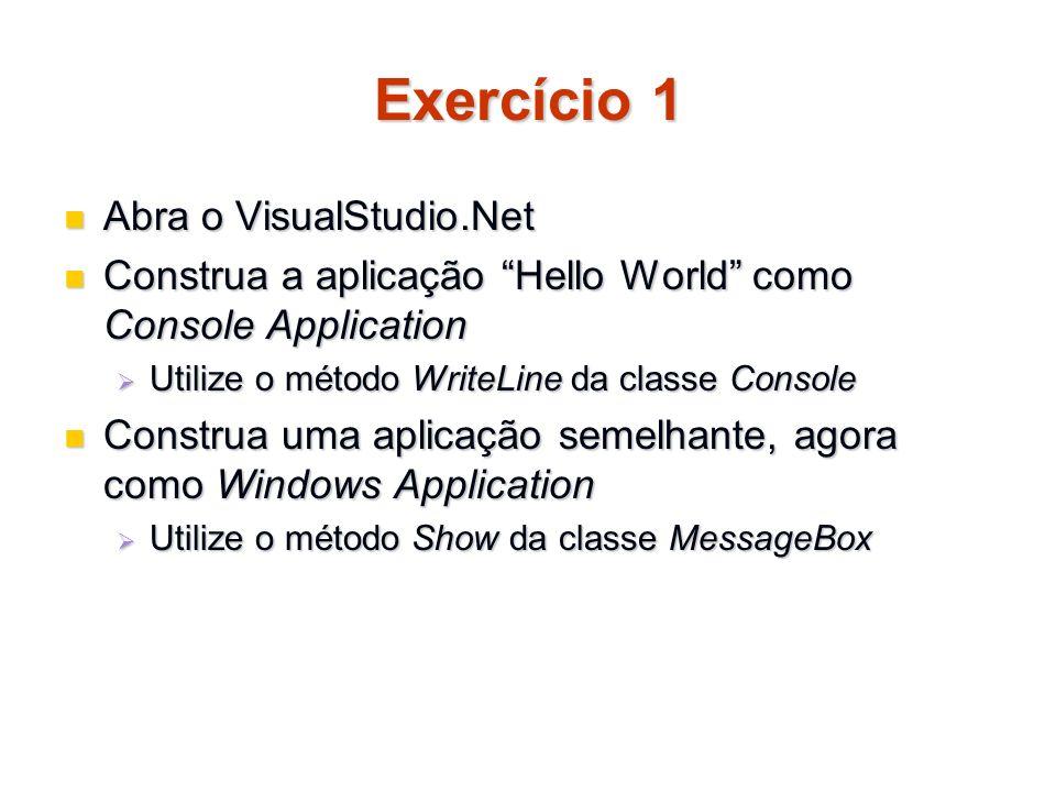 Exercício 1 Abra o VisualStudio.Net